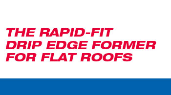 The Rapid-Fit Drip Edge Former for Flat Roofs